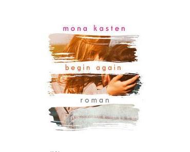 [Rezension] Begin Again, Bd. 1 - Mona Kasten
