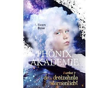 [Kurzrezension] Phönixakademie #7 - Das 13. Sternenlicht