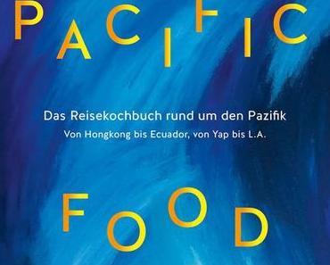 Kochbuch: Pacific Food * Heidi Köster, Claus Hiltner