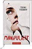Rezension: Manipuliert - Teri Terry