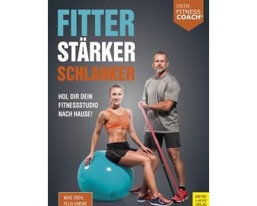 Buch Review: Fitter- Stärker – Schlanker – Hol dir dein Fitnessstudio nach Hause!