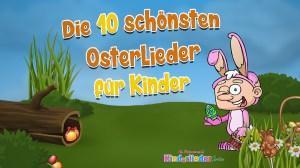 Die 10 schönsten Osterlieder für Kinder