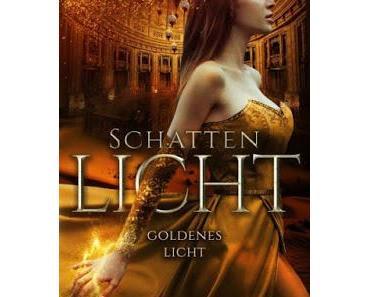 [Rezension] Schattenlicht - Goldenes Licht (Band 1) von Izzy Maxen