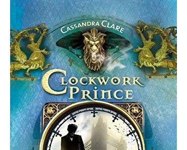 {Rezension} Clockwork Prince von Cassandra Clare