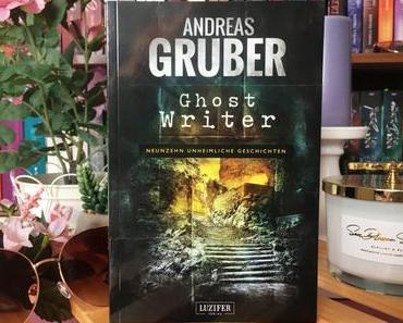 |Rezension| Andreas Gruber - Ghost Writer - 19 unheimliche Geschichten