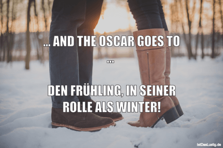 Lustiger BilderSpruch - ... AND THE OSCAR GOES TO ...   DEN FRÜHLING,...