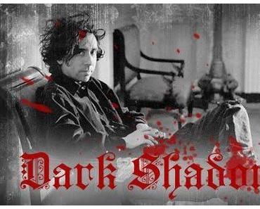 News zu Verfilmung von Dark Shadows