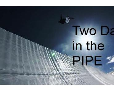 Two Days in the Pipe