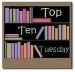 Top Ten Tuesday #13