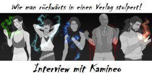 rückwärts einen Verlag stolpert! Interview Kamineo