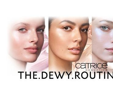 THE.DEWY.ROUTINE - Catrice - Limited Edition - Ende Mai bis Ende Juni 2018