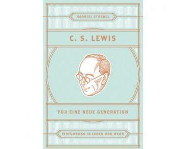 Buchempfehlung: C. S. Lewis für eine neue Generation