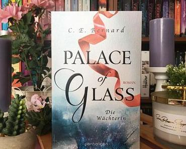|Rezension| C.E. Bernard - Palace of Glass 1 - Die Wächterin