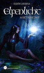 "[Rezension] ""Märtyrerkunst (Elfenlicht 1)"", Judith Laverna (Papierverzierer)"