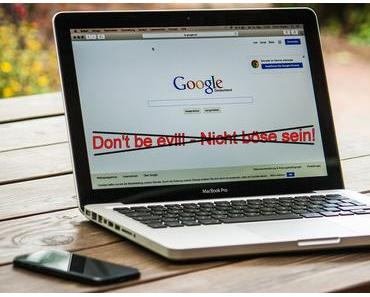 "Google kippt sein Motto: ""Don't be evil!"""