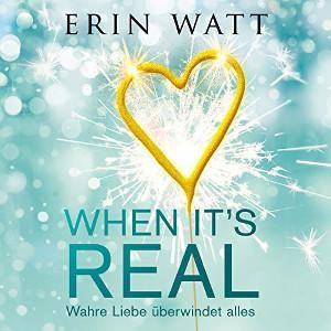 When it´s Real Wahre Liebe überwindet alles Erin Watt