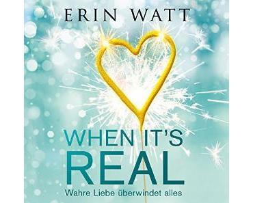 When it´s Real – Wahre Liebe überwindet alles von Erin Watt
