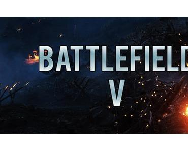 Battlefield V - Erscheint weltweit am 19. Oktober