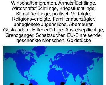 """Der Sammelbegriff """"Flüchtling"""" umfasst alles, was nach Deutschland einreist. Ausgereiste Straftäter will Deutschland zurück, zwecks milderer Urteile"""