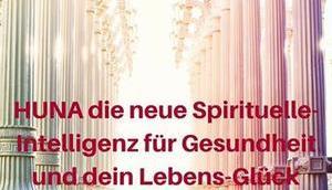 HUNA neue Spirituelle-Intelligenz Gesundheit Lebensglück