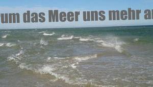 Warum Meer mehr angeht