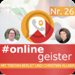 #Onlinegeister Podcast zu Netzkultur, Social Media, Business Cover Folge Nr.26