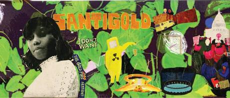 "Happy Releaseday: SANTIGOLD – ""I Don´t Want: The Gold Fire Sessions"""