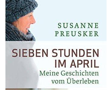 Susanne Preusker: Sieben Stunden im April