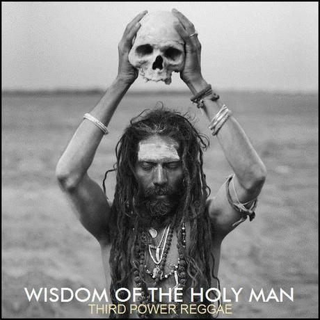 THIRD POWER REGGAE – Wisdom of the Holy Man Mix
