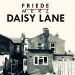 CD-REVIEW: Friede Merz – Daisy Lane [EP]