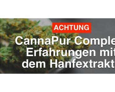 ACHTUNG! ▷ CannaPur Complete – Erfahrungen mit Hanfextrakt…
