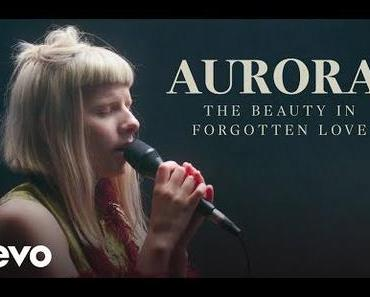 AURORA – Forgotten Love (official Performance) [Video] + Tourdaten