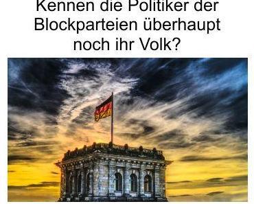 Die Politiker der Blockparteien verachten alle Menschen die ihre miese und verlogene Politik nicht mittragen, alles Nazis