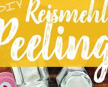 DIY Peeling einfach effektiv mit Reismehl