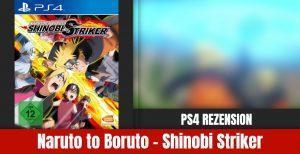 Review: Naruto To Boruto – Shinobi Striker | PS4