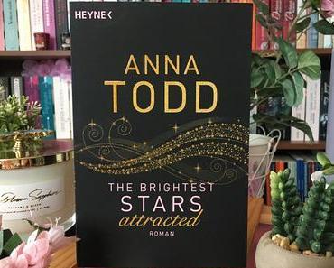 |Rezension| Anna Todd - The Brightest Stars 1 - attracted