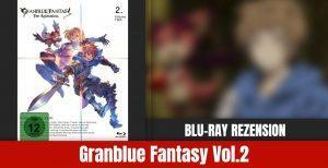Review: Granblue Fantasy Vol.2 Blu-ray