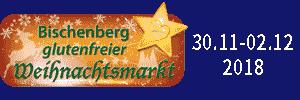 Der 3. glutenfreie Weihnachtsmarkt vom 30.11. bis 02.12.2018 in Sasbachwalden im Gasthaus Bischenberg
