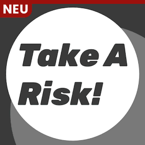 Take A Risk! – Simpel, aber gut.