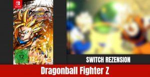 Review zu Dragon Ball FighterZ | Nintendo Switch