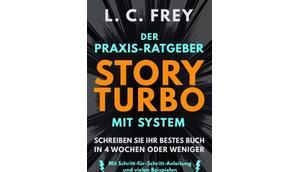 Lesetipp: Story Turbo (Schreibratgeber L.C. Frey)