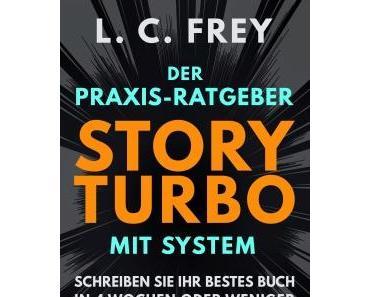Lesetipp: Story Turbo (Schreibratgeber von L.C. Frey)