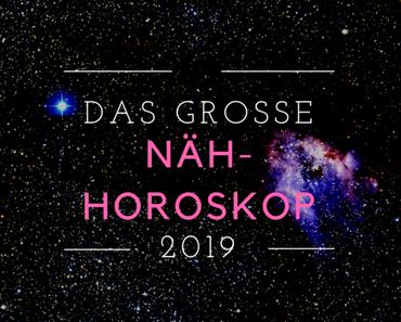 Das große Näh-Horoskop 2019