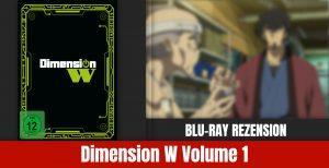 Review: Dimension W Volume 1 | Blu-ray