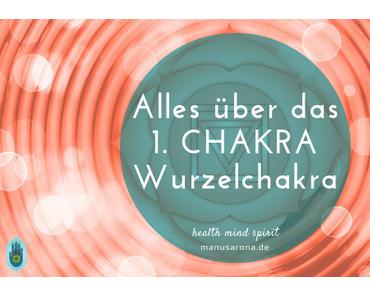 Alles über das 1. Chakra – Wurzelchakra