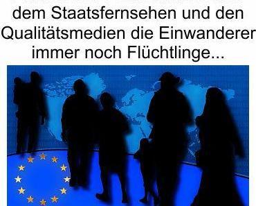 Auch nach 4 Jahren Deutschland Aufenthalt heißen in den Staatsmedien und der Qualitätspresse die Einwanderer immer noch Flüchtlinge