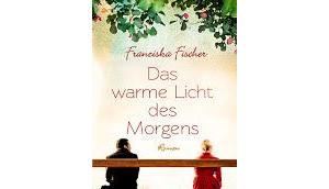 Rezension: warme Licht Morgens Franziska Fischer