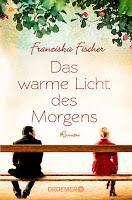 Rezension: Das warme Licht des Morgens - Franziska Fischer
