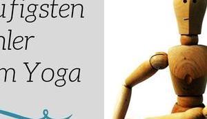 häufigsten Fehler beim Yoga vermeidet