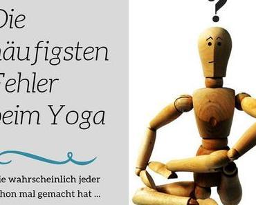 Die 9 häufigsten Fehler beim Yoga und wie ihr sie vermeidet